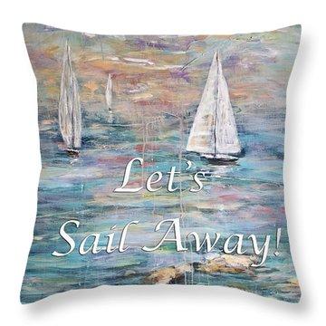 Let's Sail Away Throw Pillow