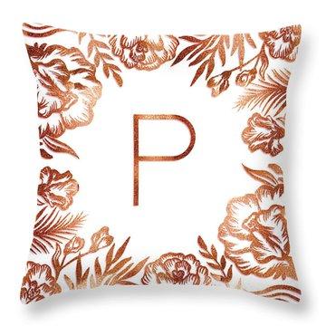 Letter P - Rose Gold Glitter Flowers Throw Pillow