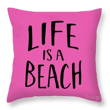 Life Is A Beach Words Black Ink Tee Throw Pillow
