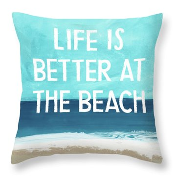 Life Is Better At The Beach- Art By Linda Woods Throw Pillow