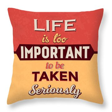 Life Is Too Important Throw Pillow