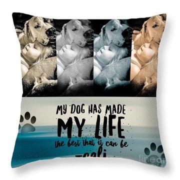 Life With My Dog Throw Pillow