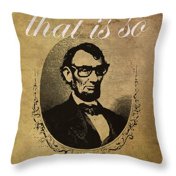 Lincoln Nerd That Is So Fourscore And Seven Years Ago Color Throw Pillow