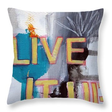 Live It Up Throw Pillow by Linda Woods