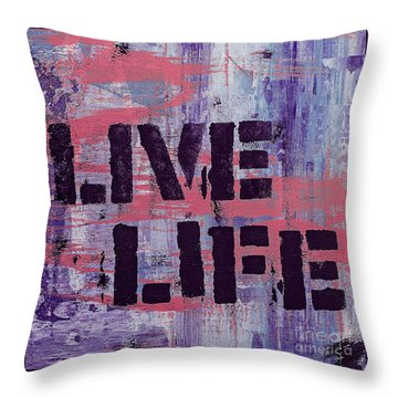 Throw Pillow featuring the mixed media Live Life by Lita Kelley