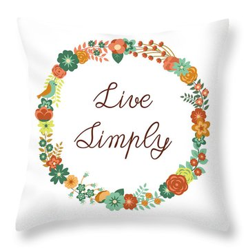 Live Simply Quote Throw Pillow