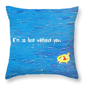 Lost Without You Greeting Card Throw Pillow