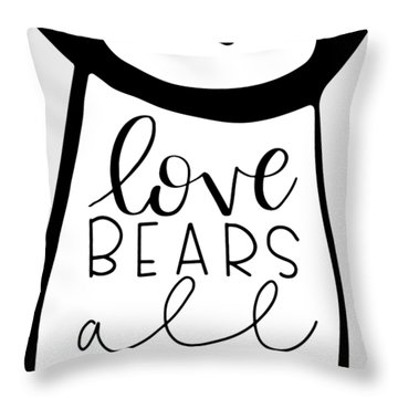 Love Bears All Things Throw Pillow