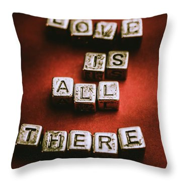 Love Is All There Is Throw Pillow