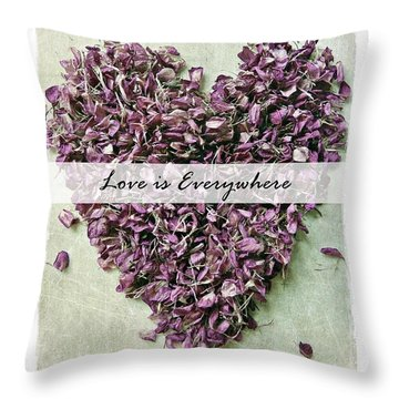 Throw Pillow featuring the photograph Love Is Everywhere by Patricia Strand