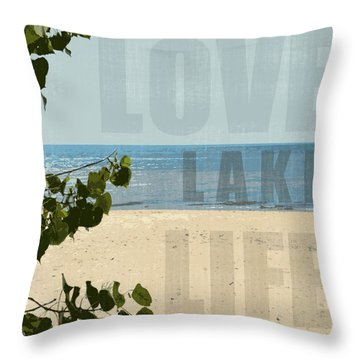 Throw Pillow featuring the photograph Love Lake Life by Michelle Calkins