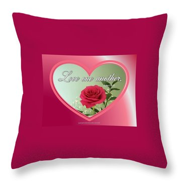 Throw Pillow featuring the digital art Love One Another Card by Sonya Nancy Capling-Bacle