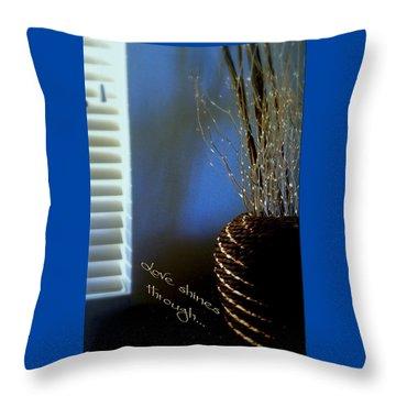 Love Shines Through Throw Pillow