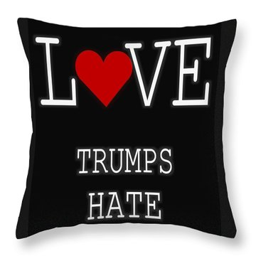 Love Trumps Hate Throw Pillow by Dan Sproul