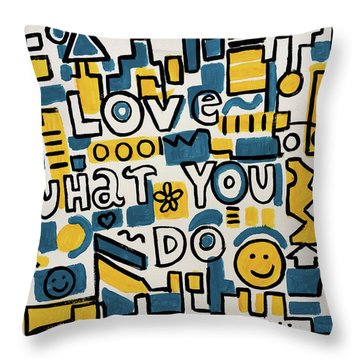 Love What You Do - Painting Poster By Robert Erod Throw Pillow