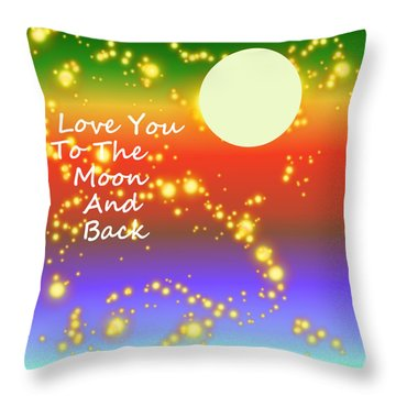 Throw Pillow featuring the digital art Love You To The Moon And Back by Kathleen Sartoris
