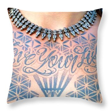Love Your Life Tattoo Throw Pillow