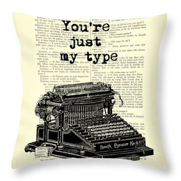 Lovely Funny Quote, You're Just My Type Throw Pillow
