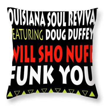 Lsrfdd Will Sho Nuff Funk You Throw Pillow