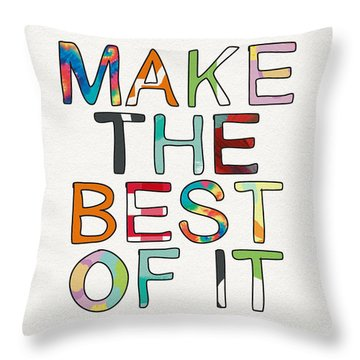 Make The Best Of It Multicolor- Art By Linda Woods Throw Pillow