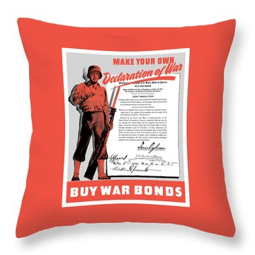 Make Your Own Declaration Of War Throw Pillow