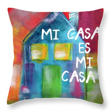 Mi Casa Es Mi Casa- Art By Linda Woods Throw Pillow