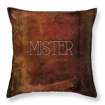 Throw Pillow featuring the digital art Mister by Bonnie Bruno