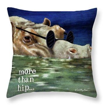 More Than Hip... Throw Pillow