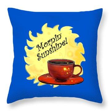 Mornin Sunshine  Throw Pillow