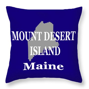 Throw Pillow featuring the photograph Mount Desert Island Maine State City And Town Pride  by Keith Webber Jr