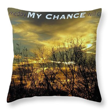My Chance Throw Pillow by David Norman