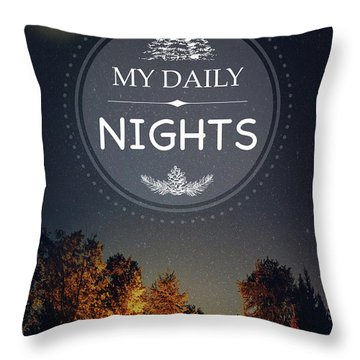 My Daily Nights Throw Pillow