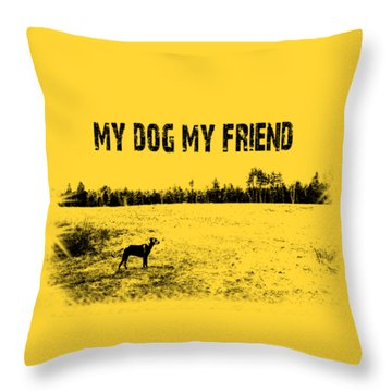 My Dog My Friend Throw Pillow