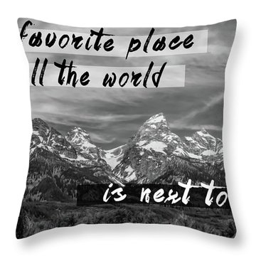 My Favorite Place Is Next To You Throw Pillow