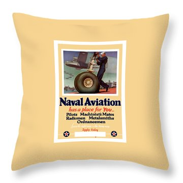 Naval Aviation Has A Place For You Throw Pillow