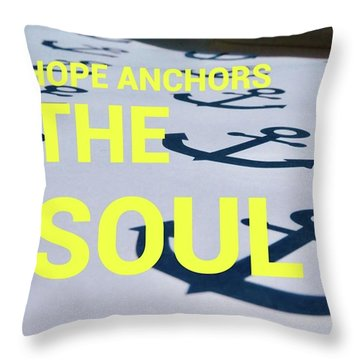 Hope Anchors The Soul - Quote Throw Pillow