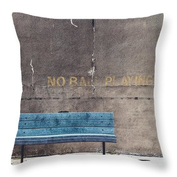No Ball Playing - Bench Throw Pillow
