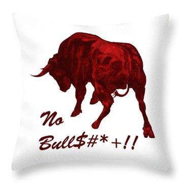 No Bullshit Throw Pillow