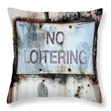 No Loitering Sign On Trash Bin Throw Pillow
