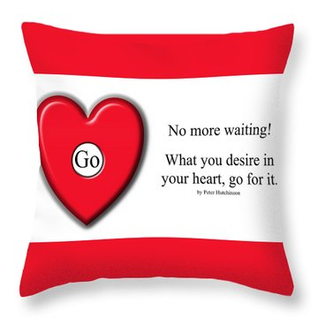 No More Waiting Throw Pillow