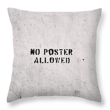 No Poster Allowed Throw Pillow