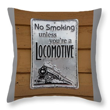 No Smoking Unless Youre A Locomotive Throw Pillow by Suzanne Gaff