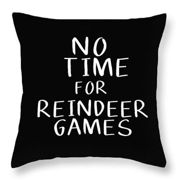 No Time For Reindeer Games Black- Art By Linda Woods Throw Pillow