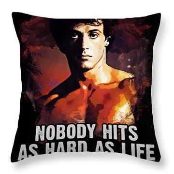 Nobody Hits As Hard As Life Throw Pillow