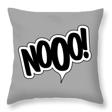 Nooo Throw Pillow