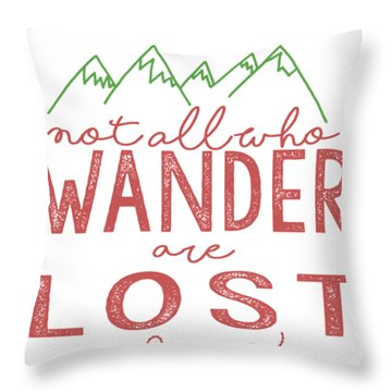 Not All Who Wander Are Lost In Pink Throw Pillow