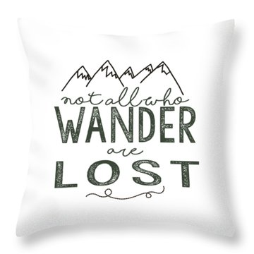 Throw Pillow featuring the digital art Not All Who Wander Green by Heather Applegate