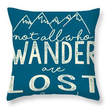 Not All Who Wander Throw Pillow