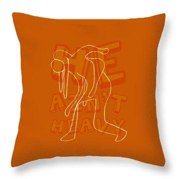 Not Heavy Throw Pillow