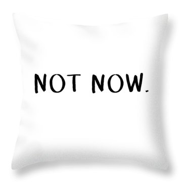 Not Now- Art By Linda Woods Throw Pillow
